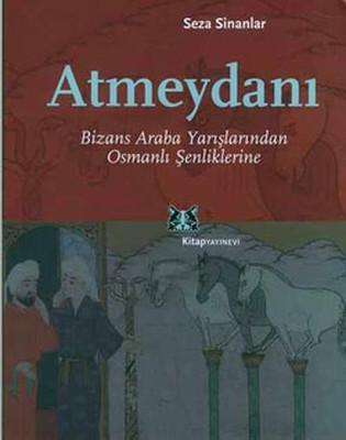 Atmeydanı-Bizans Araba Yarışlarından Osmanlı Şenliklerine