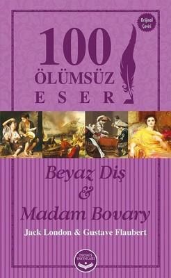 Beyaz Diş ve Madam Bovary-100 Ölümsüz Eser