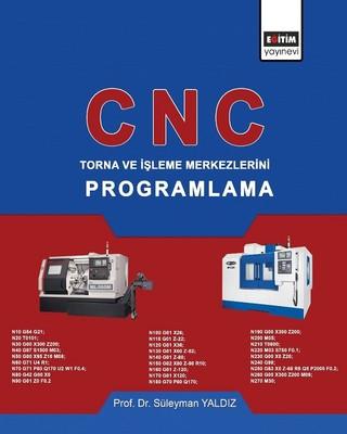 CNC-Torna ve İşleme Merkezlerini Programlama