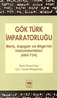 Gök Türk İmparatorluğuİlteriş, Kapgan ve Bilge'nin Hükümdarlıkları(680-734)
