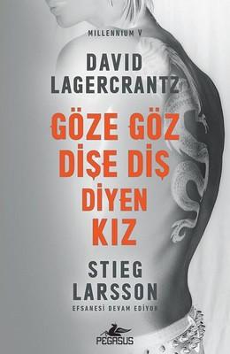 Göze Göz Dişe Diş Diyen Kız-Millennium 5 David Lagercrantz