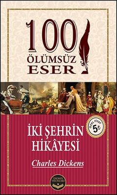 İki Şehrin Hikayesi- 100 Ölümsüz Eser