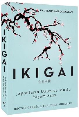 Ikigai-Japonların Uzun ve Mutlu Yaşam Sırrı Hector Garcia