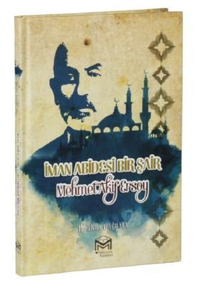 İman Abidesi Bir Şair Mehmet Akif Ersoy