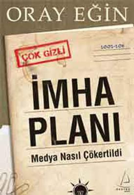 İmha Planı - Medya Nasıl Çökertilir