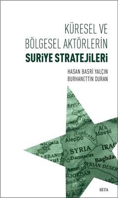 Küresel ve Bölgesel Aktörlerin Suriye Stratejileri