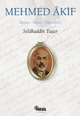 Mehmed Akif:Hayatı, Sanatı, Mücadelesi