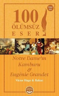 Notre Dame'ın Kamburu ve Eugenie Grandet-100 Ölümsüz Eser
