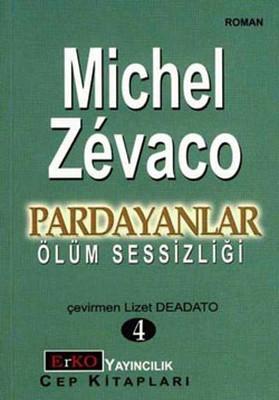 Pardayanlar 4 - Ölüm Sessizliği Michel Zevaco