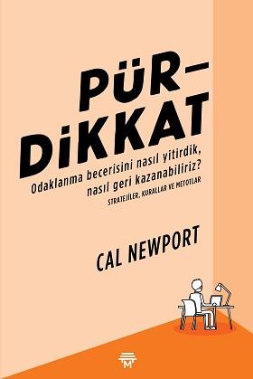 Pür Dikkat Cal Newport