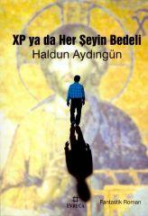 XP Ya Da Her Şeyin Bedeli